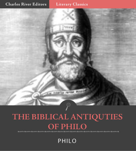 The Biblical Antiquities of Philo By: Philo