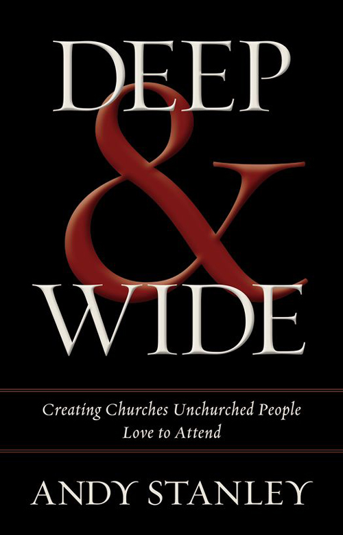 Deep & Wide By: Andy   Stanley