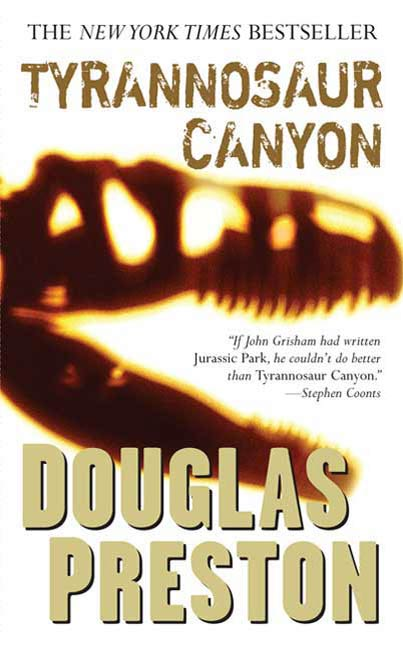 Tyrannosaur Canyon By: Douglas Preston