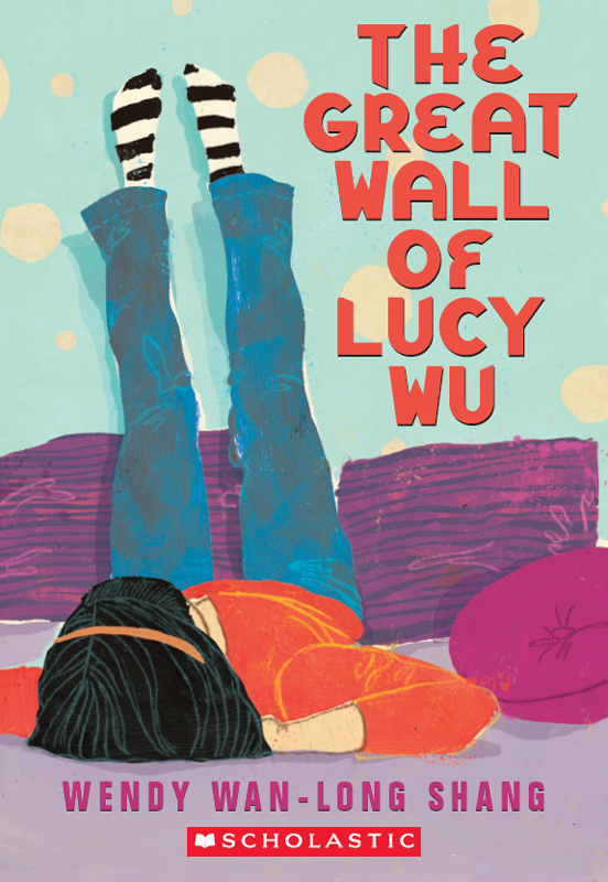 The Great Wall of Lucy Wu By: Wendy Wan-Long Shang