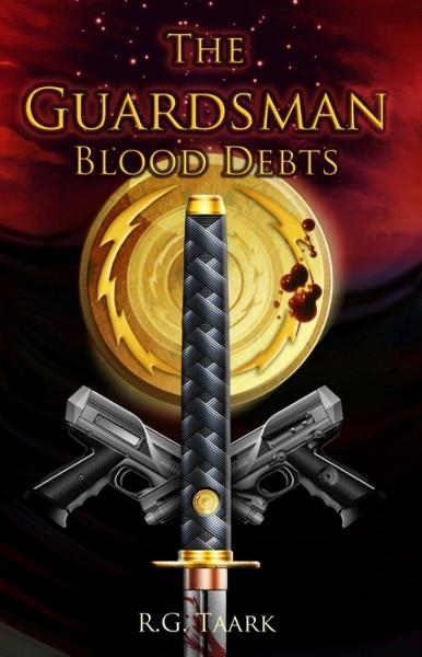 The Guardsman: Book 2: Blood Debts By: R.G. Taark