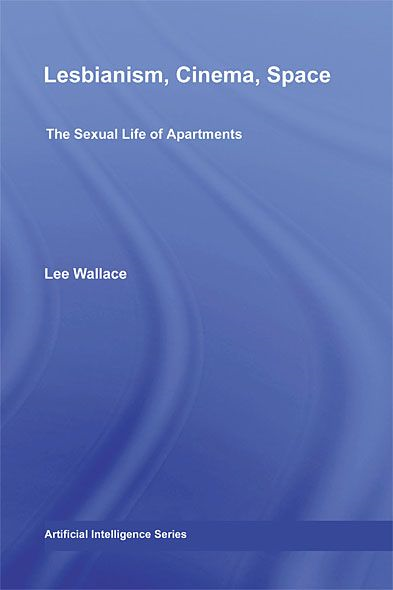 Lesbianism,  Cinema,  Space: The Sexual Life of Apartments The Sexual Life of Apartments