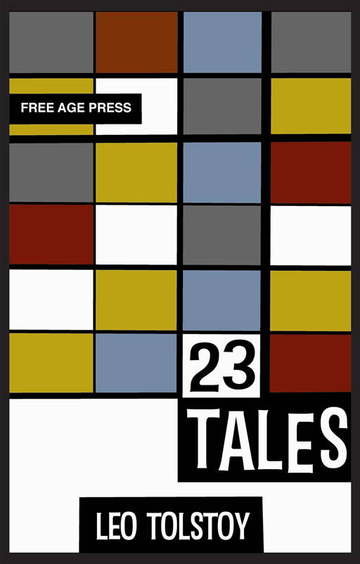 Twenty Three Tales By: Leo Tolstoy