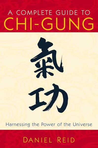A Complete Guide to Chi-Gung: Harnessing the Power of the Universe