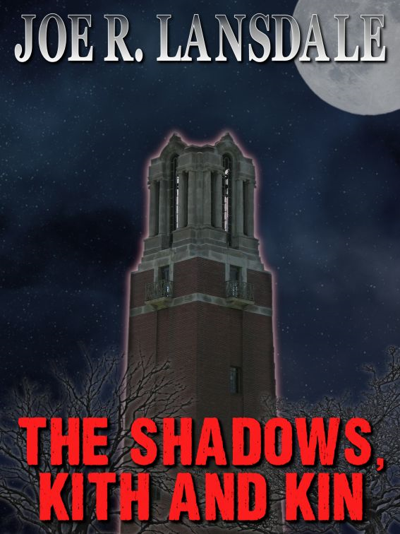 The Shadows, Kith and Kin By: Joe R. Lansdale