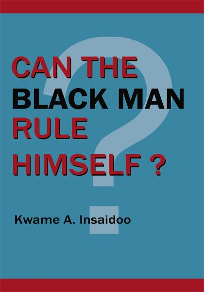 Can The Black Man Rule Himself?