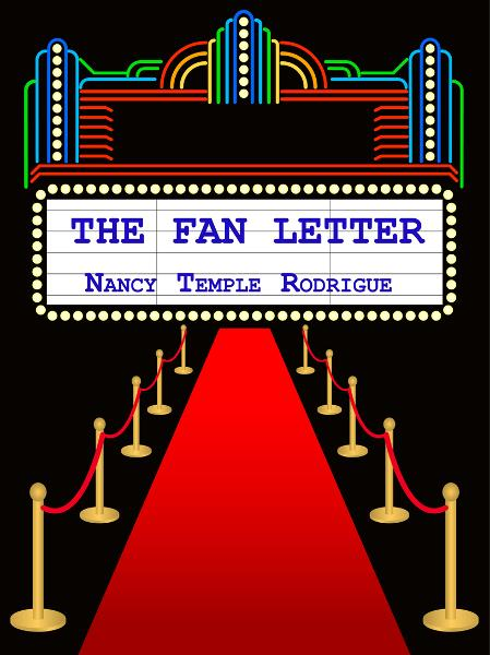The Fan Letter By: Nancy Temple Rodrigue