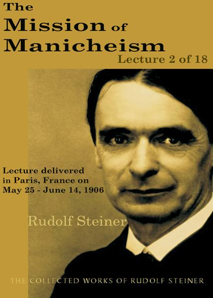 The Mission of Manicheism: Lecture 2 of 18