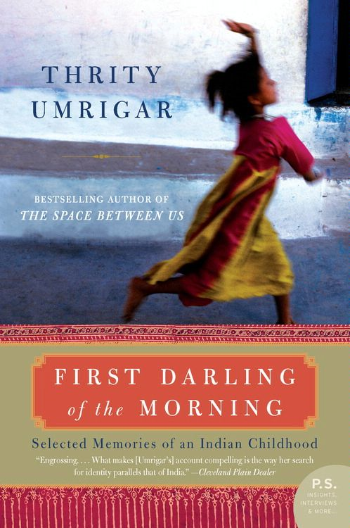 First Darling of the Morning By: Thrity Umrigar