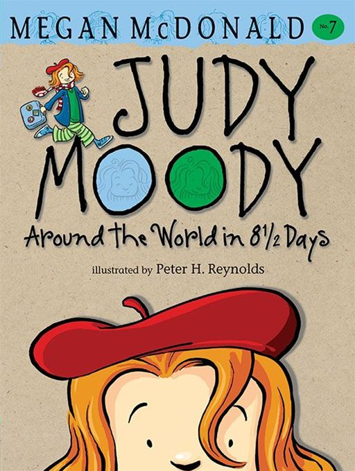 Judy Moody: Around the World in 8 1/2 Days By: Megan McDonald