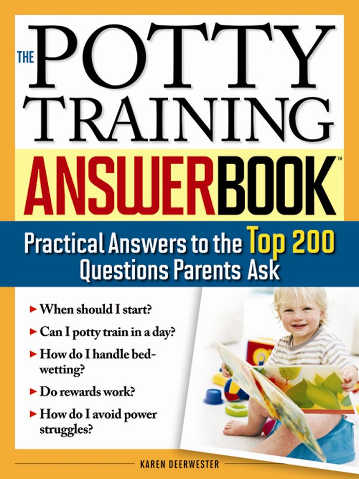 Potty Training Answer Book: Practical Answers to the Top 200 Questions Parents Ask By: Karen Deerwester