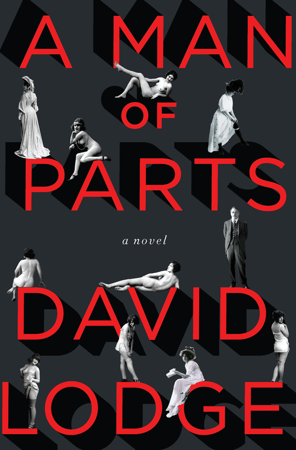 A Man of Parts: A Novel By: David Lodge