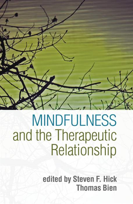 Mindfulness and the Therapeutic Relationship By: