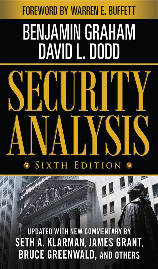 Security Analysis: Sixth Edition Foreword by Warren Buffett By: Benjamin Graham; David Dodd; Seth Klarman
