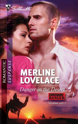 Danger in the Desert By: Merline Lovelace