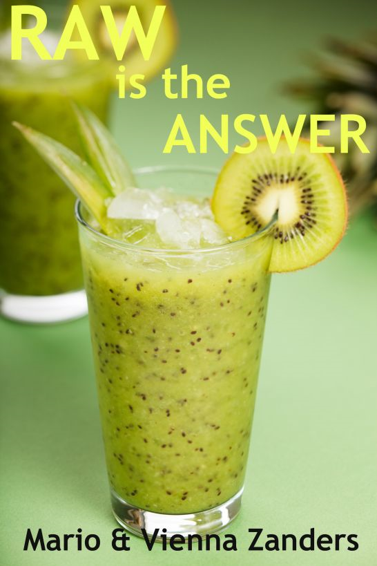 Raw is the Answer: The 30 Day Green Smoothie Diet By: Mario Zanders