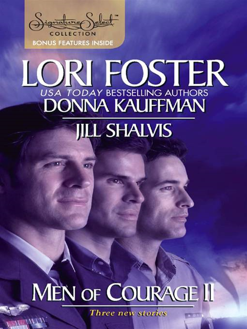 Men of Courage II By: Donna Kauffman,Jill Shalvis,Lori Foster