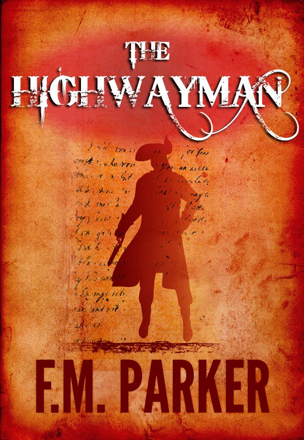 The Highwayman: By: F.M. Parker