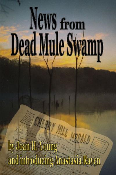 News from Dead Mule Swamp By: Joan H. Young