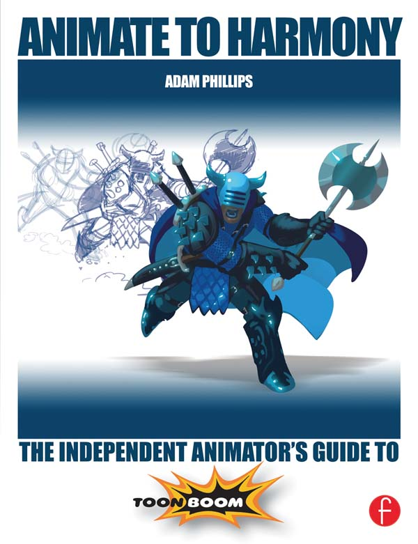 Animate to Harmony The Independent Animator's Guide to Toon Boom