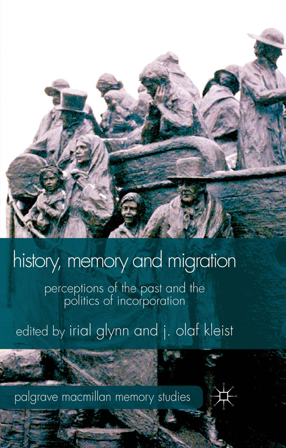 History,  Memory and Migration Perceptions of the Past and the Politics of Incorporation
