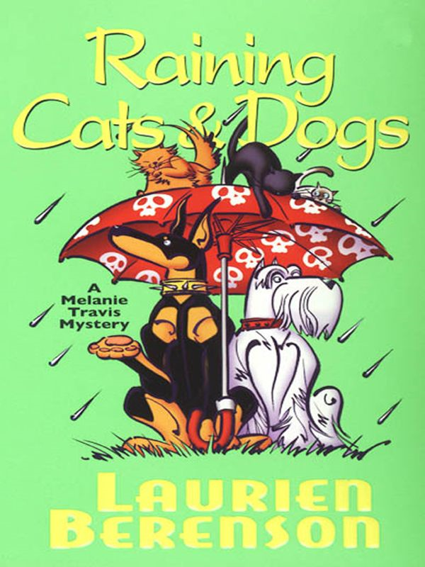 Raining Cats And Dogs By: Laurien Berenson