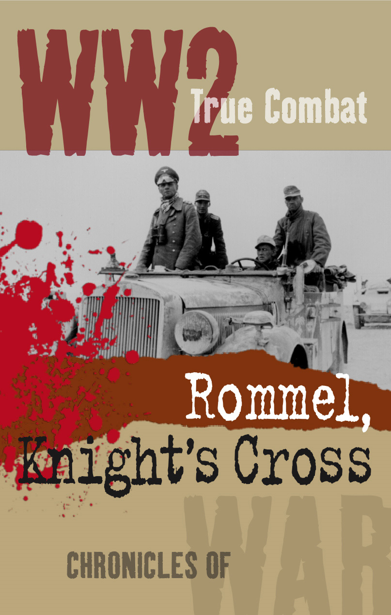 Rommel, Knight's Cross (True Combat)