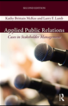 Applied Public Relations: Cases In Stakeholder Management: