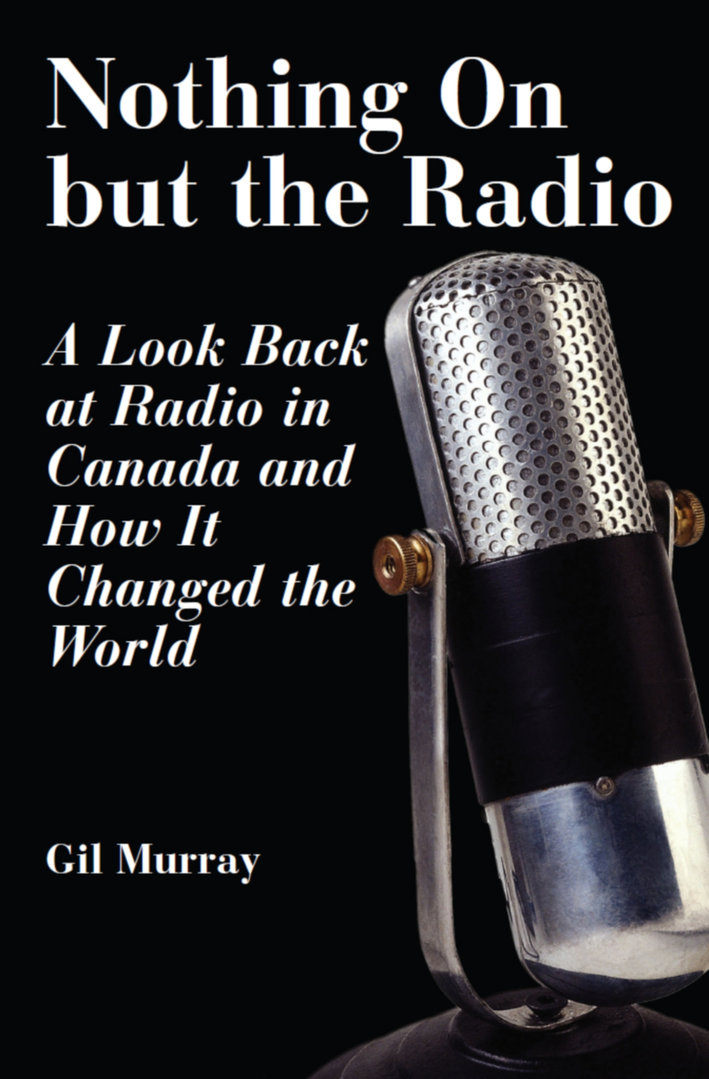 Nothing On But the Radio By: Gil Murray