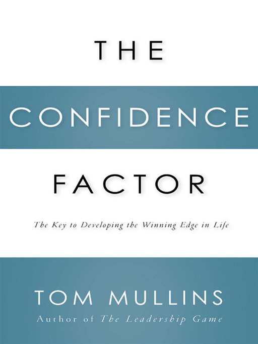 The Confidence Factor By: Tom Mullins