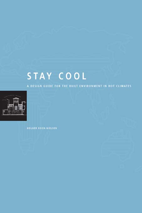 Stay Cool A Design Guide for the Built Environment in Hot Climates
