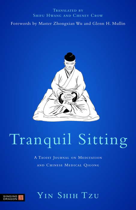 Tranquil Sitting A Taoist Journal on Meditation and Chinese Medical Qigong