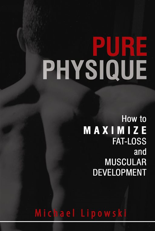 Pure Physique: How to Maximize Fat-Loss and Muscular Development
