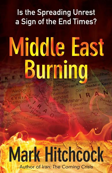 Middle East Burning By: Mark Hitchcock