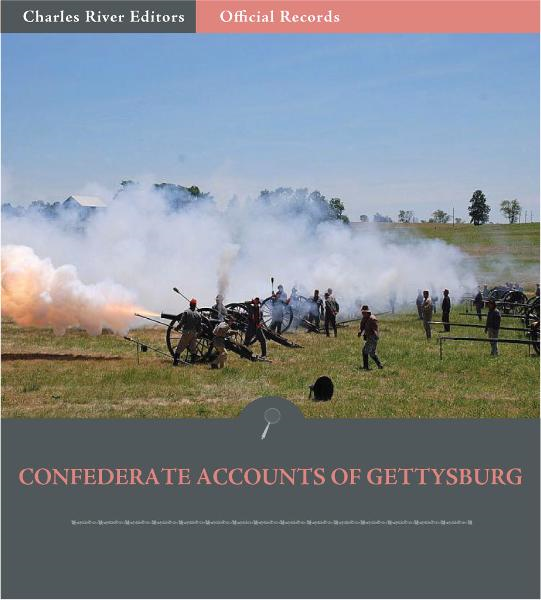 Official Records of the Union and Confederate Armies: Confederate Accounts of the Battle of Gettysburg