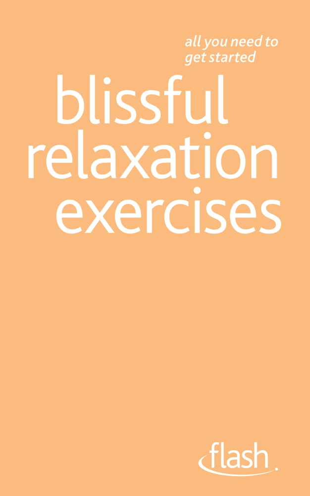 Blissful Relaxation Exercises By: Alice Muir