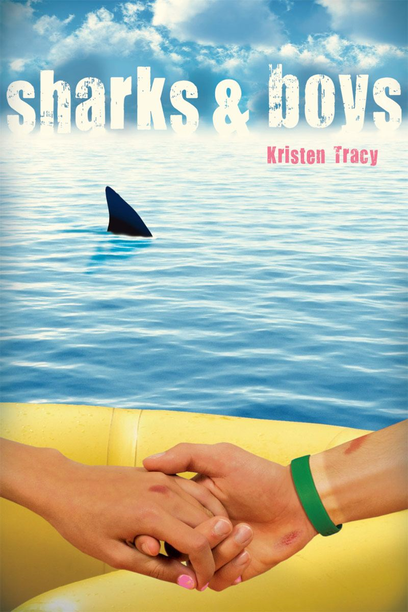 Sharks & Boys By: Kristen Tracy