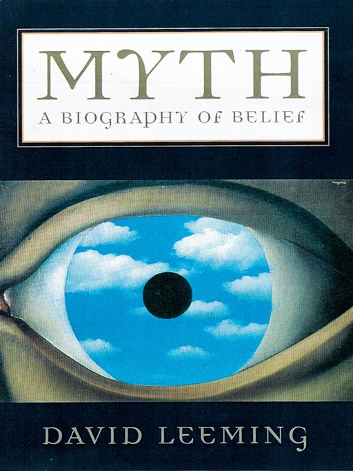 Myth : A Biography Of Belief By: David Leeming