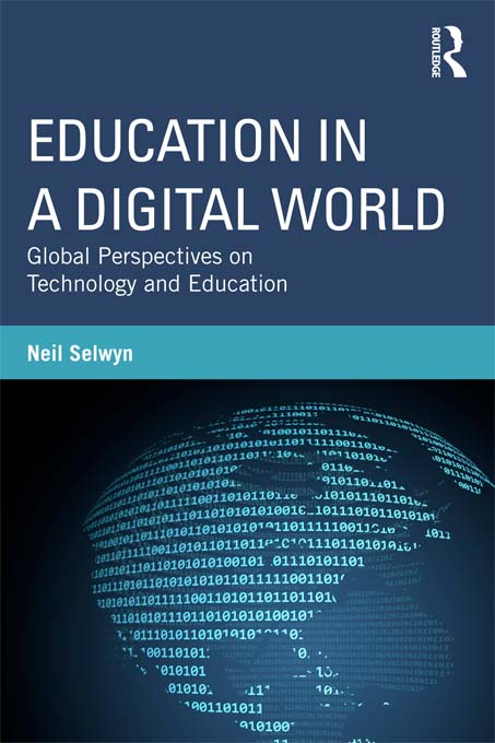 Education in a Digital World By: Neil Selwyn