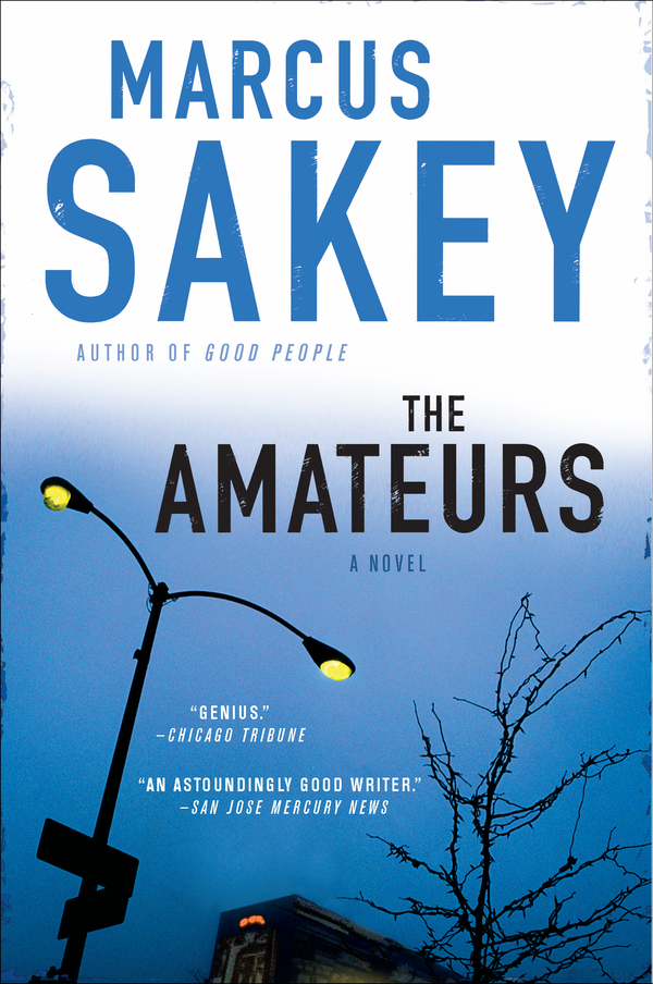 The Amateurs By: Marcus Sakey