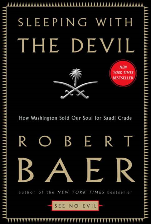 Sleeping with the Devil By: Robert Baer