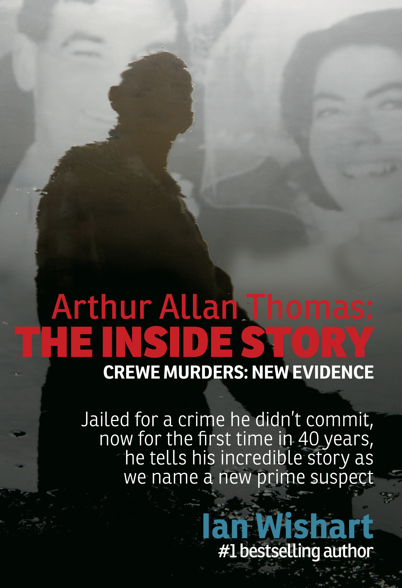 Arthur Allan Thomas: The Inside Story By: Ian Wishart