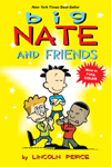 Big Nate and Friends By: Peirce, Lincoln