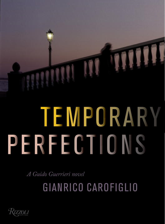 Temporary Perfections By: Gianrico Carofiglio