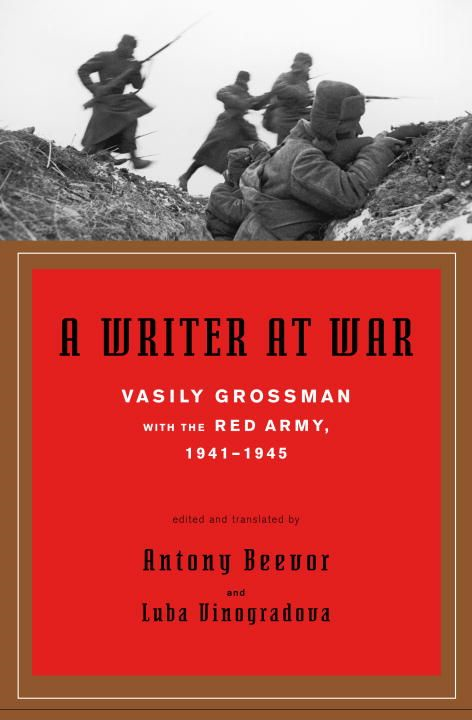 A Writer at War By: Vasily Grossman