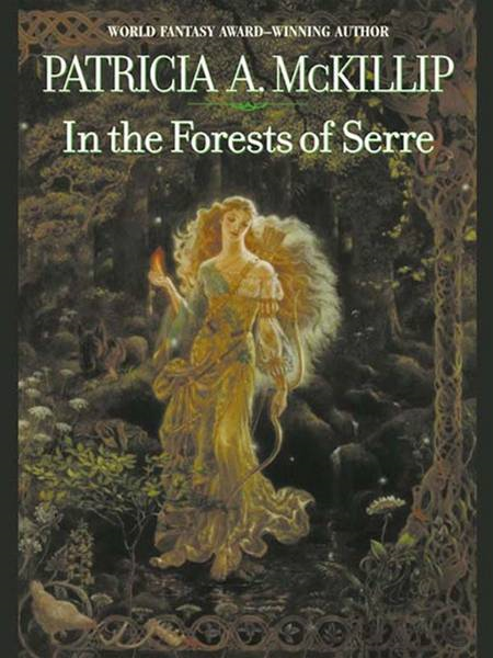 In The Forests Of Serre By: Patricia A. McKillip