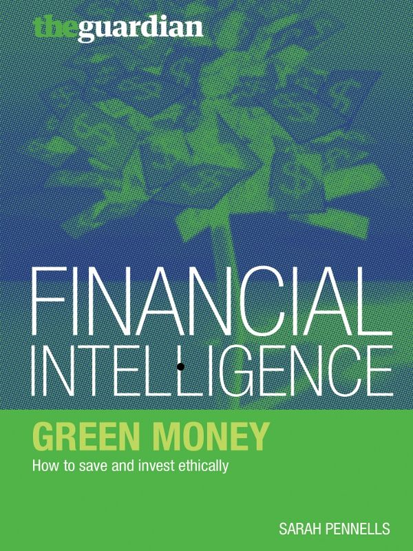 Green Money How to Save and Invest Ethically