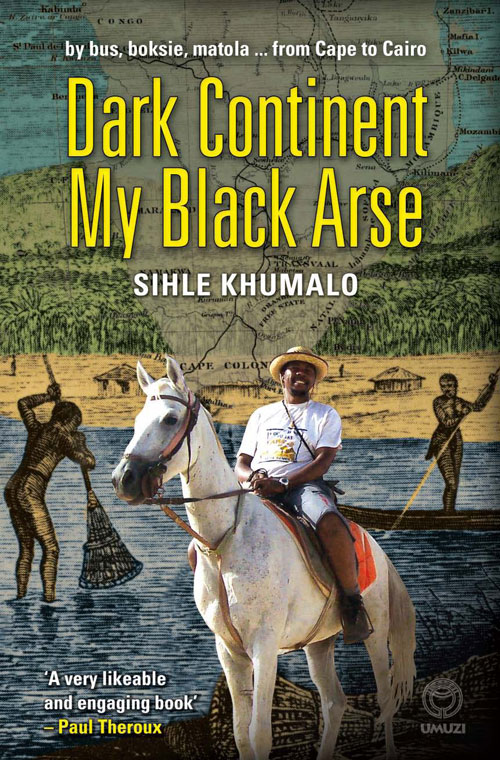 Dark Continent my Black Arse By: Shile Khumalo
