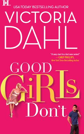 Good Girls Don't By: Victoria Dahl