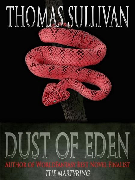 Dust of Eden By: Thomas Sullivan